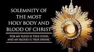 Solemnity of the Most Holy Body and Blood of Christ