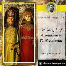 St. Bernard of Clairvaux - Binangonan Rizal - AUGUST 31 | MEMORIAL OF ST.  JOSEPH OF ARIMATHEA & ST. NICODEMUS Today, we celebrate the Memorial of the  2 Saints and Disciples of
