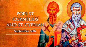 St. Cornelius, Pope, Martyr and St. Cyprian, Bishop, Martyr
