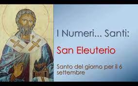 San Eleuterio Santo del giorno per il 6 settembre - Estrazioni Lotto,  10eLotto, Superenalotto, MillionDay, EuroJackpot