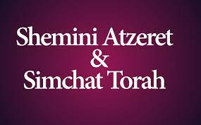 Special Weekly Parsha: Shemini Atzeret & Simchat Torah